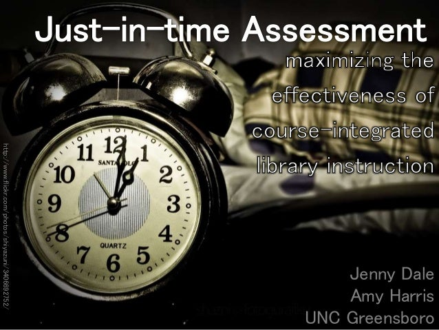 Just In Time Assessment: Maximizing the Effectiveness of Course-Integrated Library Instruction
