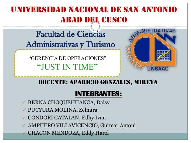 """UNIVERSIDAD NACIONAL DE SAN ANTONIO ABAD DEL CUSCO Facultad de Ciencias Administrativas y Turismo """"GERENCIA DE OPERACIONES..."""