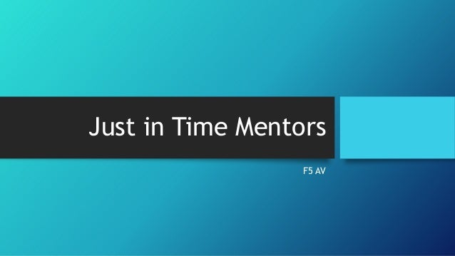 Just in time mentors