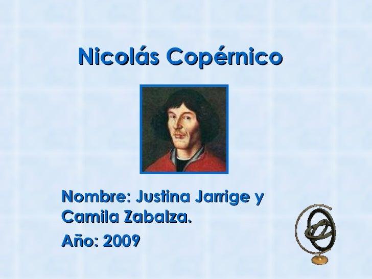 Nicolás Copérnico Nombre: Justina Jarrige y Camila Zabalza.  Año: 2009