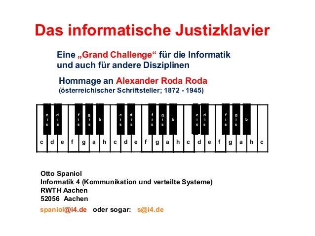 """Das informatische Justizklavier Eine """"Grand Challenge"""" für die Informatik und auch für andere Disziplinen Hommage an Alexa..."""