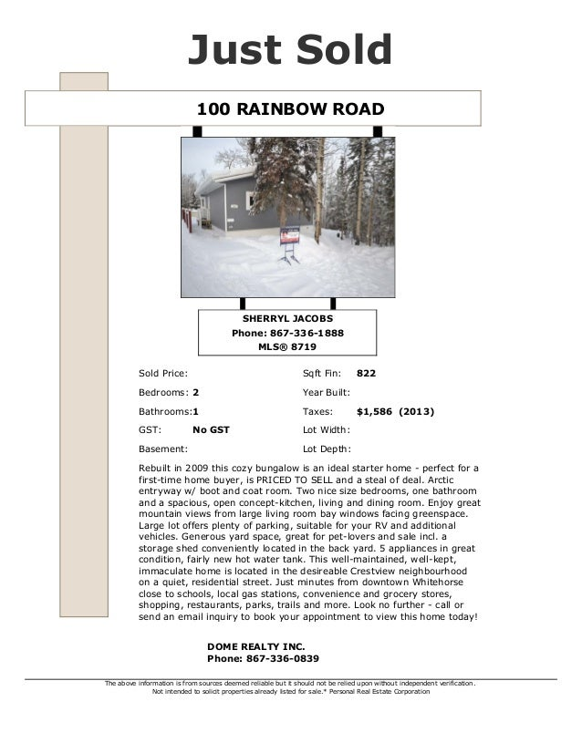 Just Sold 100 RAINBOW ROAD  SHERRYL JACOBS Phone: 867-336-1888 MLS® 8719 Sold Price:  Sqft Fin:  Bedrooms: 2  Year Built: ...