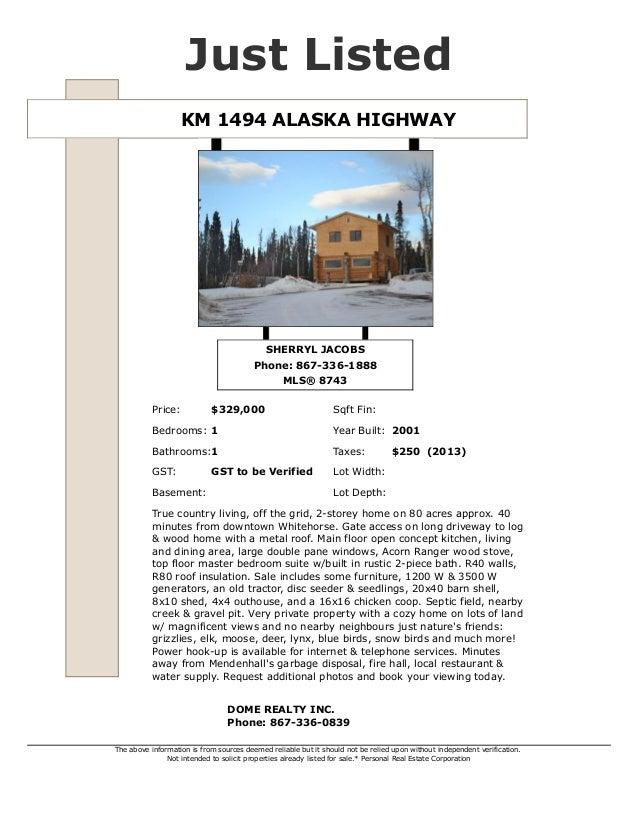Just Listed KM 1494 ALASKA HIGHWAY  SHERRYL JACOBS Phone: 867-336-1888 MLS® 8743 Price:  $329,000  Sqft Fin:  Bedrooms: 1 ...
