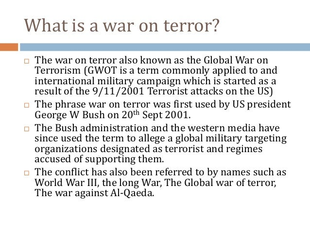 us objectives of war on terror Global war on terror  the george w bush administration defined the following objectives in the war on terror  the united states (us) is at war with terror.