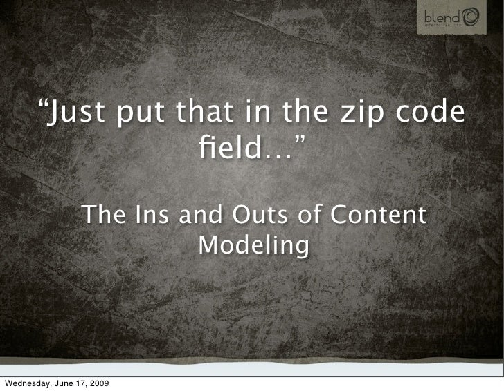 Just Put That In The Zip Code Field…: The Ins and Outs of Content Modeling