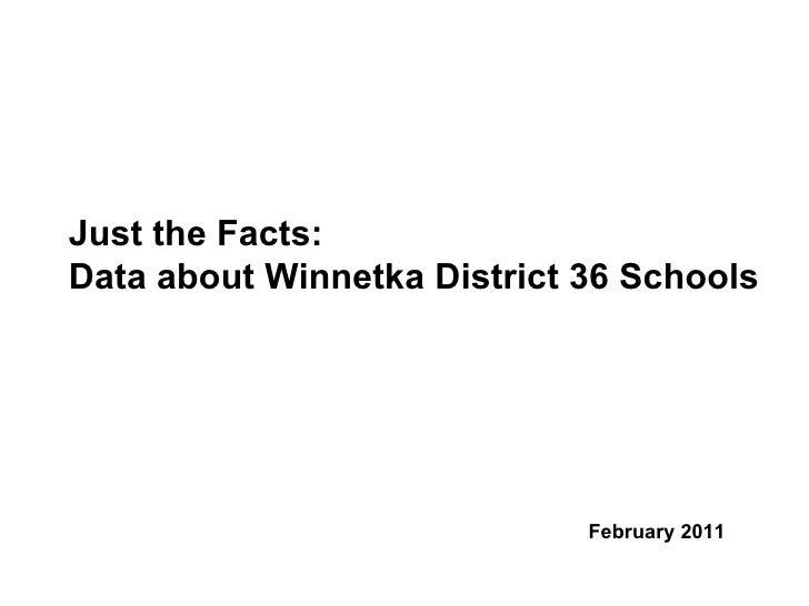 Just the Facts:  Data about Winnetka District 36 Schools February 2011