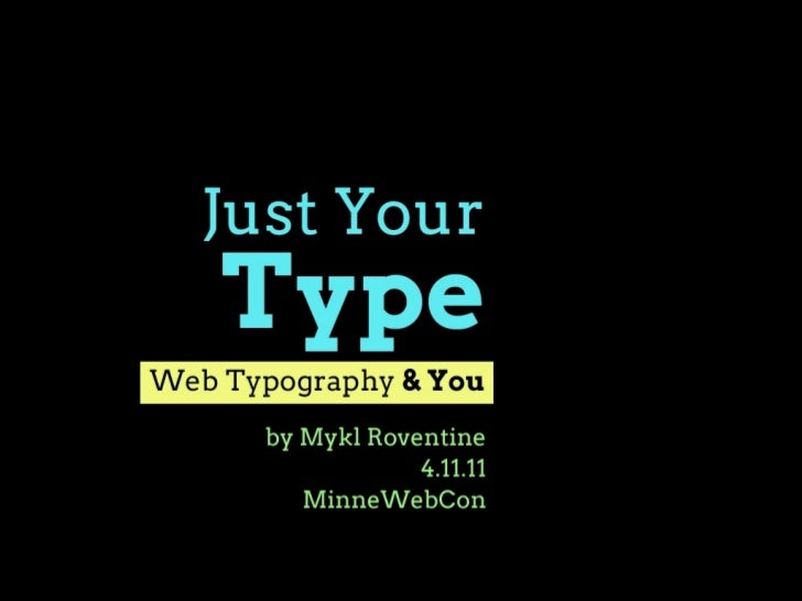 Just Your Type: Web Typography & You