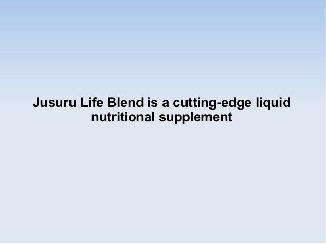 Jusuru Life Blend is a cutting-edge liquid         nutritional supplement