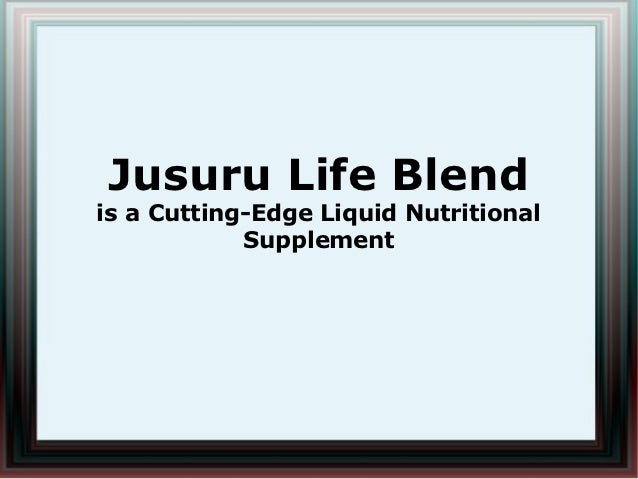 Jusuru Life Blendis a Cutting-Edge Liquid Nutritional            Supplement