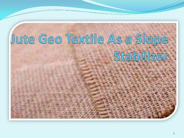 Jute geo textile as a slope stabiliser