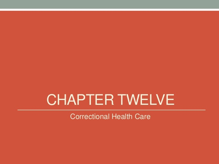 CHAPTER TWELVE  Correctional Health Care