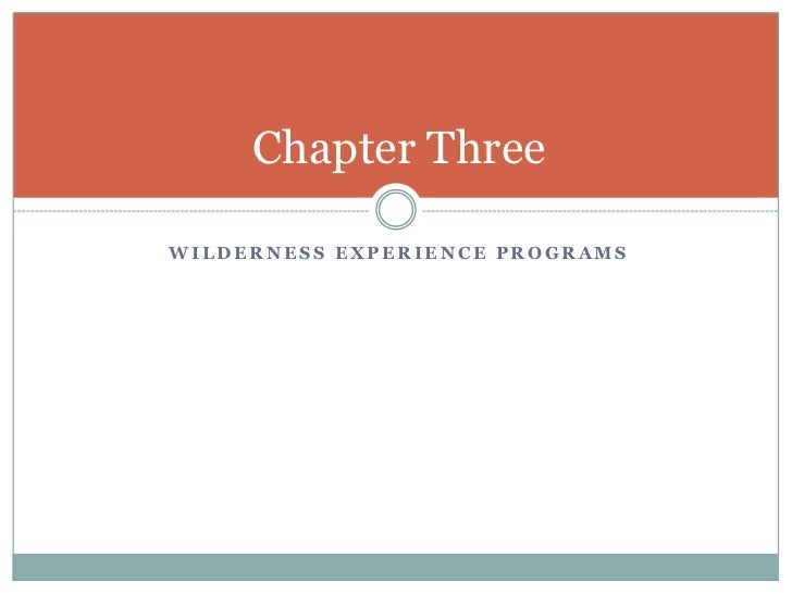 Chapter ThreeWILDERNESS EXPERIENCE PROGRAMS
