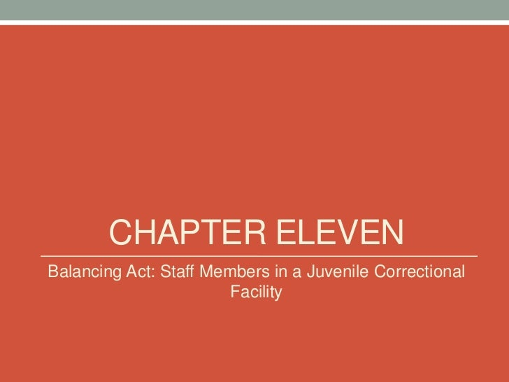 CHAPTER ELEVENBalancing Act: Staff Members in a Juvenile Correctional                        Facility