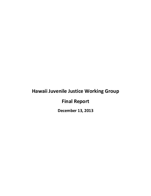Hawaii Juvenile Justice Working Group Final Report December 13, 2013
