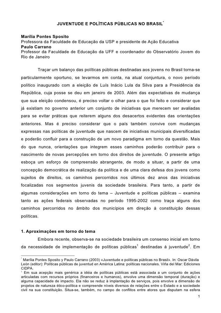 JUVENTUDE E POLÍTICAS PÚBLICAS NO BRASIL*  Marília Pontes Sposito Professora da Faculdade de Educação da USP e presidente ...