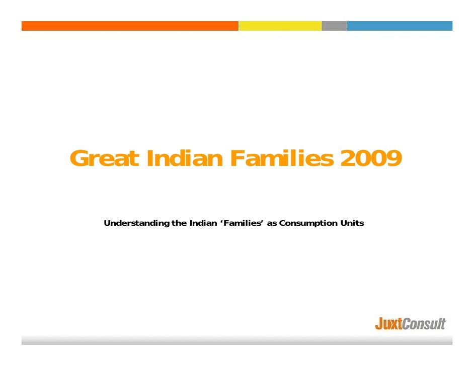 Great Indian Families 2009    Understanding the Indian 'Families' as Consumption Units