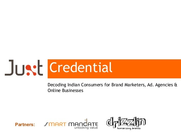 Credential Decoding Indian Consumers for Brand Marketers, Ad. Agencies & Online Businesses Partners: