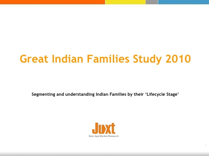 Juxt indian families by lifecycle stage segmentation study 2010