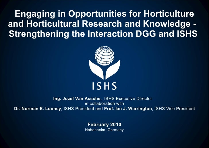 Engaging in Opportunities for Horticulture and Horticultural Research and Knowledge -  Strengthening the Interaction DGG a...