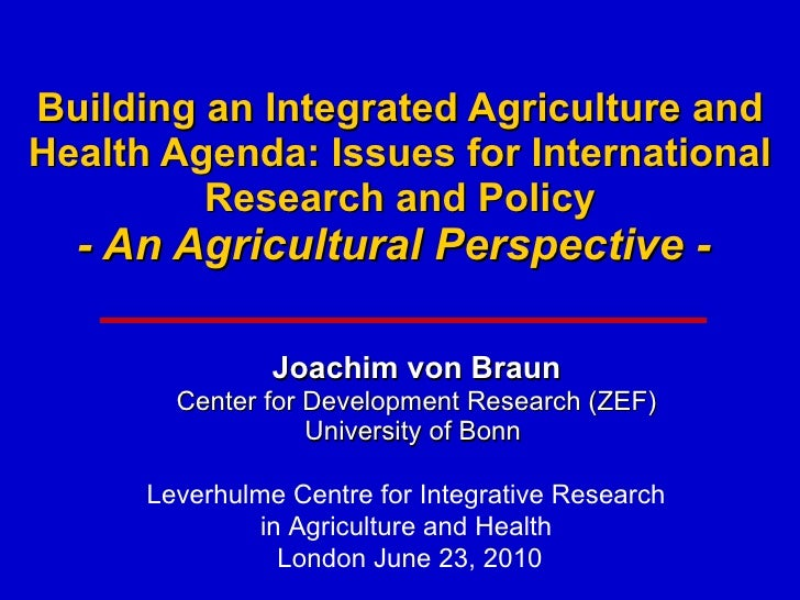 Building an Integrated Agriculture and Health Agenda: Issues for International Research and Policy - An Agricultural Persp...