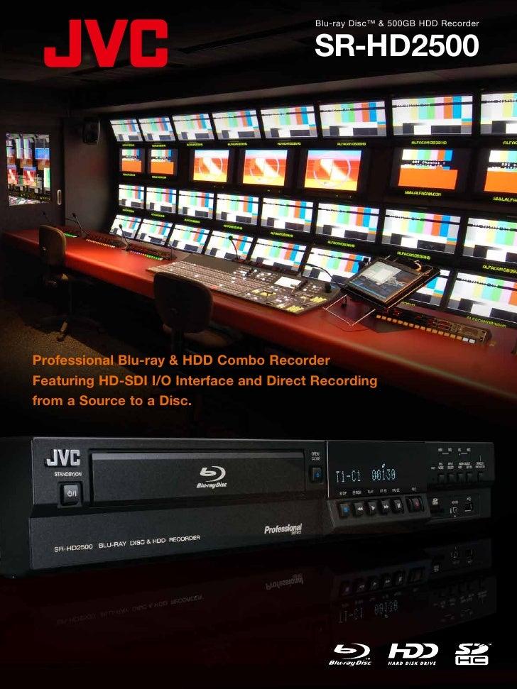 Blu-ray Disc™ & 500GB HDD Recorder                                         SR-HD2500Professional Blu-ray & HDD Combo Recor...