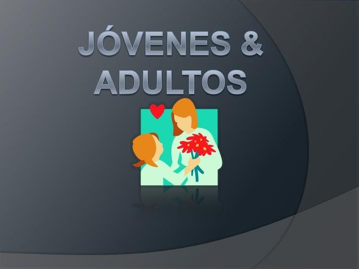 Jóvenes & adultos<br />