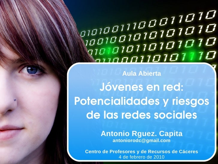 Aula Abierta Jóvenes en red: Potencialidades y riesgos de las redes sociales Antonio Rguez. Capita [email_address] Centro ...