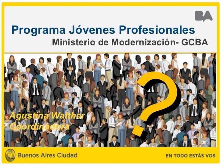 Jóvenes profesionales - Agustina Walther (Modernización) - BAgobcamp 2012