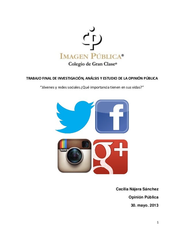 """1TRABAJO FINAL DE INVESTIGACIÓN, ANÁLSIS Y ESTUDIO DE LA OPINIÓN PÚBLICA""""Jóvenes y redes sociales ¿Qué importancia tienen ..."""