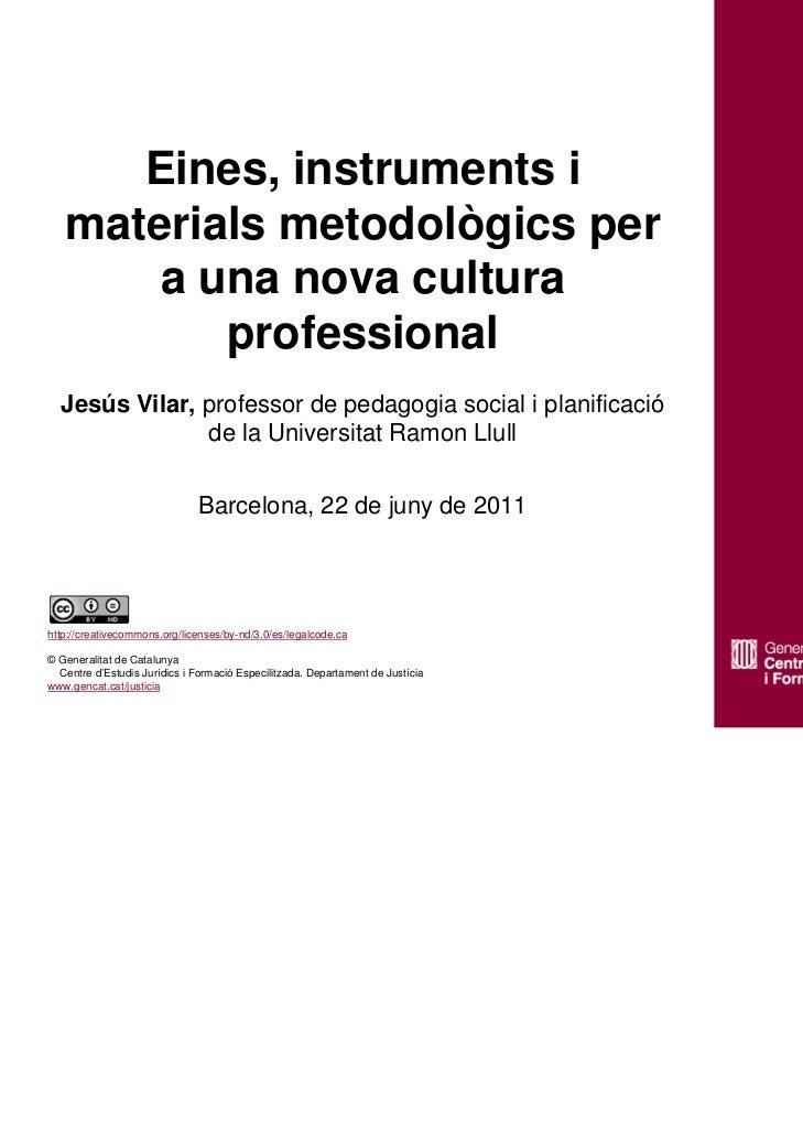 Eines, instruments i materials metodològics per a una nova cultura professional. Jesús Villar