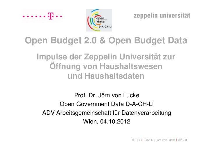 Open Budget 2.0 & Open Budget Data  Impulse der Zeppelin Universität zur     Öffnung von Haushaltswesen         und Hausha...