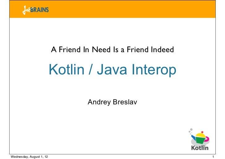 [JVMLS 12] Kotlin / Java Interop