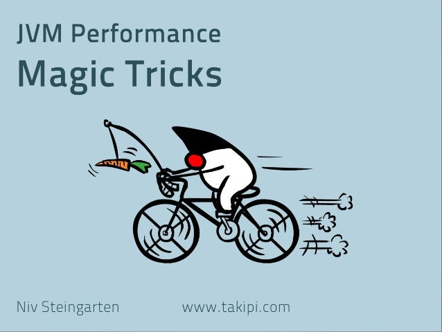 JVM Performance Magic Tricks