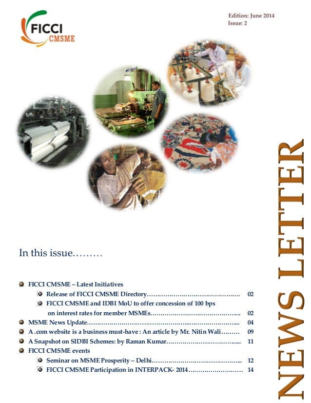 Edition: June 2014 Issue: 2 NEWSLETTER In this issue……… FICCI CMSME – Latest Initiatives Release of FICCI CMSME Directory…...