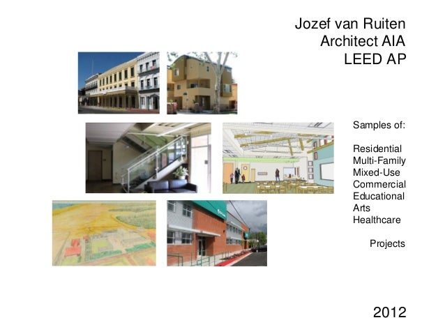 Jozef van Ruiten   Architect AIA       LEED AP        Samples of:        Residential        Multi-Family        Mixed-Use ...