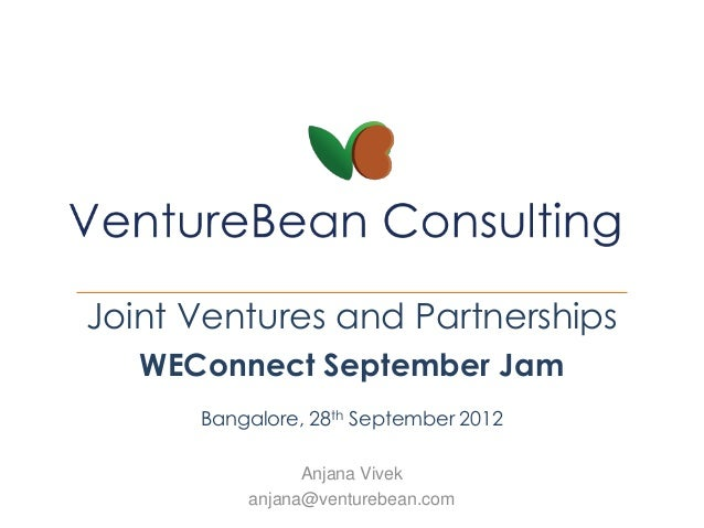 Joint Ventures and Partnerships   WEConnect September Jam      Bangalore, 28th September 2012                Anjana Vivek ...