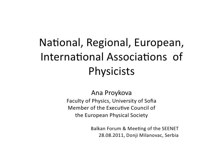 Na#onal, Regional, European, Interna#onal Associa#ons  of              Physicists                       ...