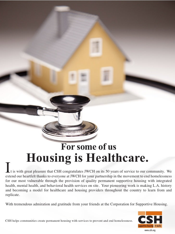 For some of us                Housing is Healthcare. I  t is with great pleasure that CSH congratulates JWCH on its 50 yea...