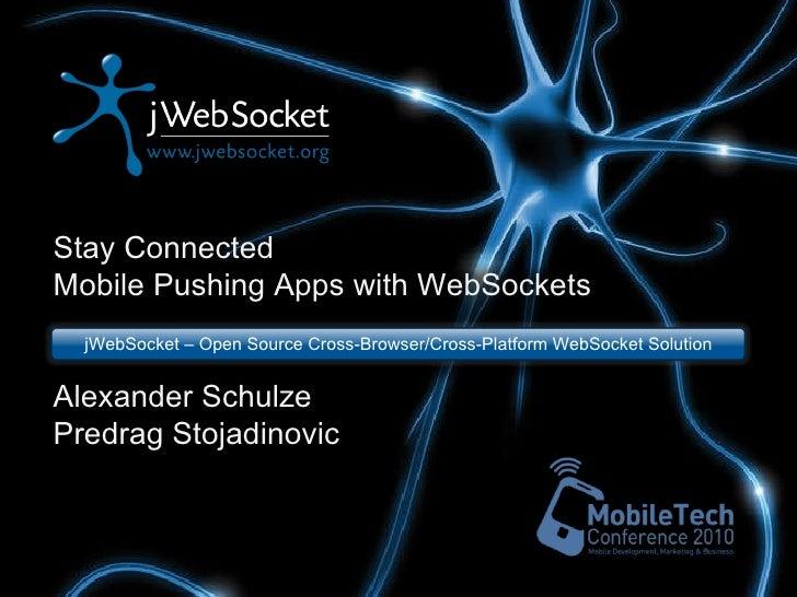 jWebSocket MobileTechCon 2010 - WebSockets on Android, Symbian and BlackBerry