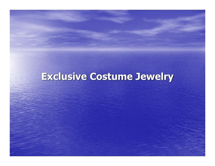 Exclusive Costume Jewelry
