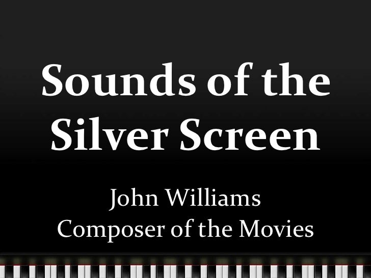 Sounds of the Silver Screen<br />John Williams<br />Composer of the Movies<br />