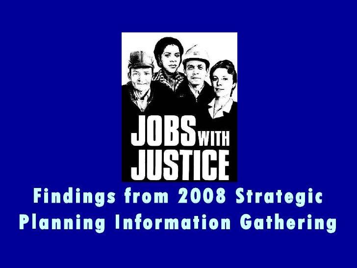Findings from 2008 JWJ Strategic Planning Survey