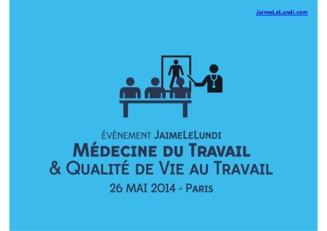2014 - Barcamp Médecine du Travail et #QVT - Qualité de Vie au Travail - JaimeLeLundi.com
