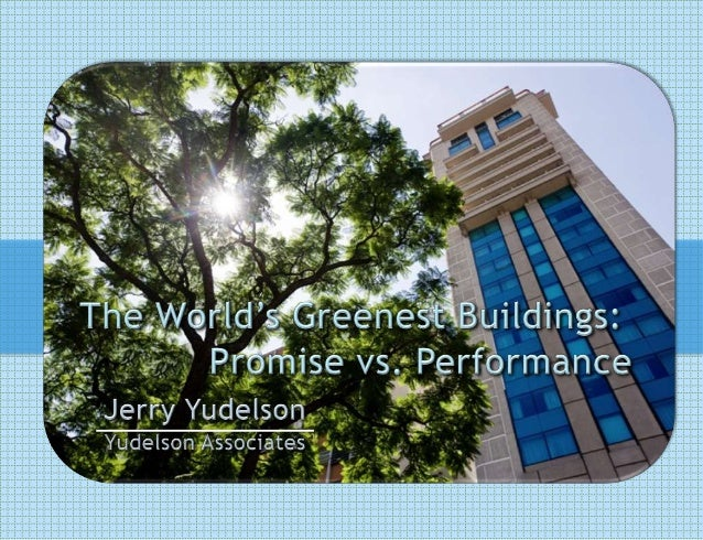 High Performance Green Building Design - Lessons From Practice