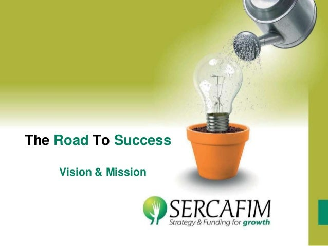 Road to Success: Values, Vission and Mission