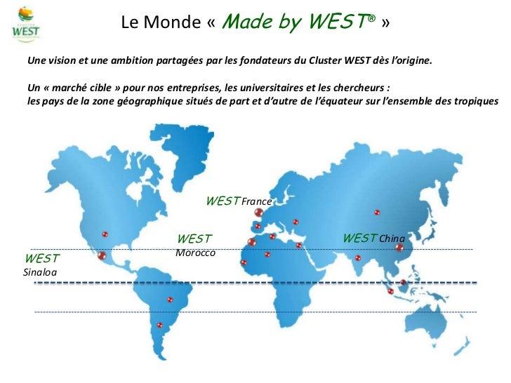 Le Monde « Made by WEST® »Une vision et une ambition partagées par les fondateurs du Cluster WEST dès l'origine.Un « march...