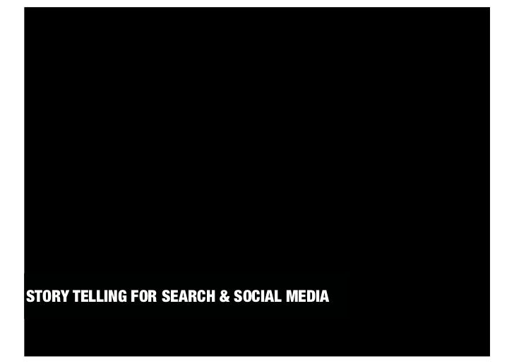 STORY TELLING FOR SEARCH & SOCIAL MEDIA