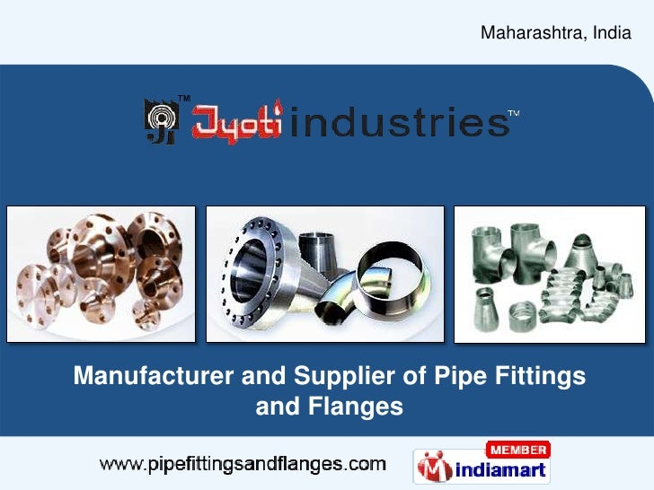 Maharashtra, India<br />Manufacturer and Supplier of Pipe Fittings and Flanges<br />