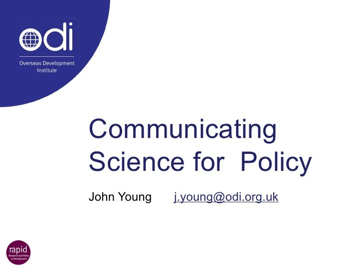 Communicating Science for  Policy John Young [email_address]
