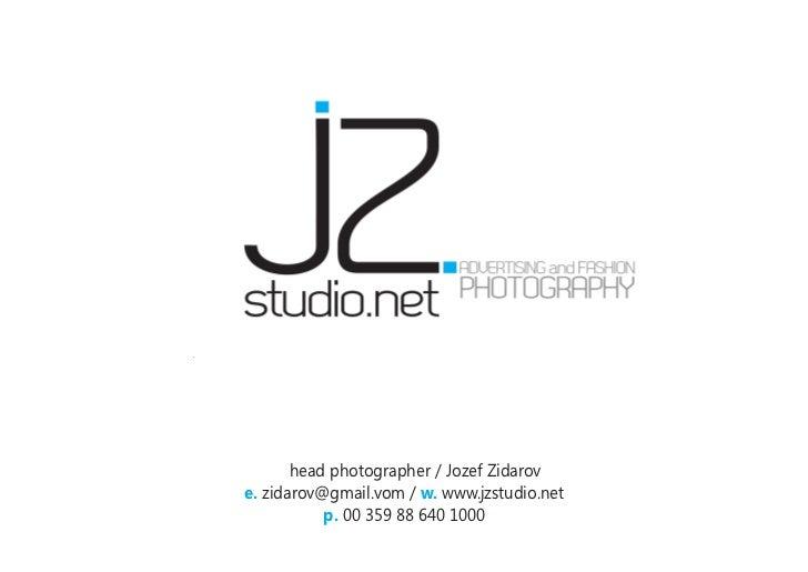 commercialfashioneditorialbeauty                  PHOTOGRAPHYachitecture           head photographer / Jozef Zidarov    e....